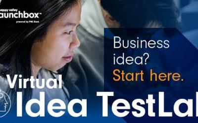 Business Idea? Apply for Happy Valley LaunchBox's Virtual Idea TestLab